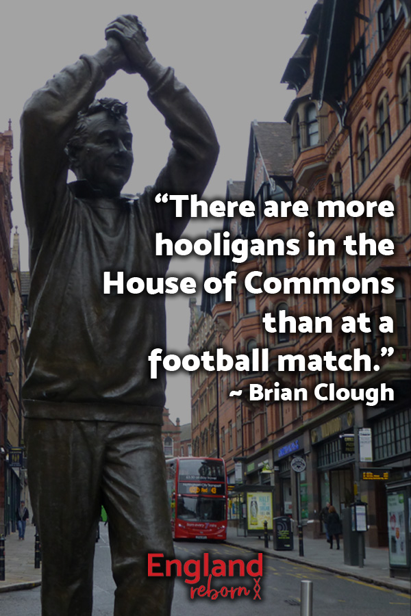 quote Brian Clough House of Commons hooligans