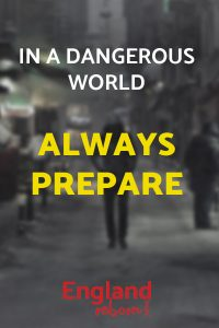 Always prepare – it's a dangerous world