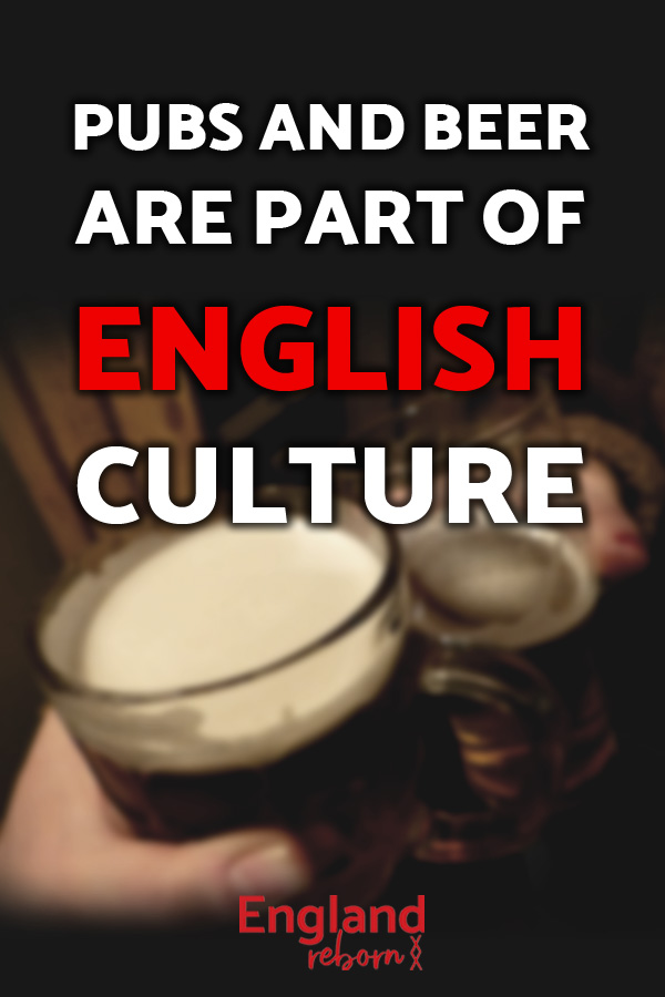 Pubs, beer, ale, part of English culture